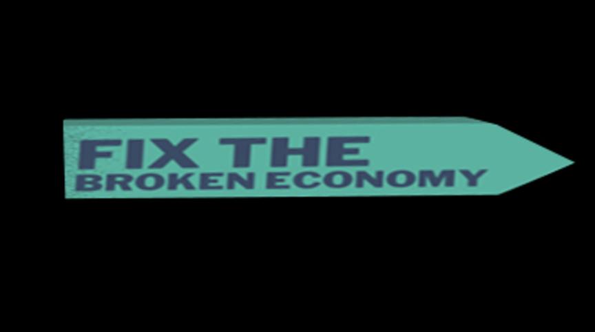 Fix the Broken Economy