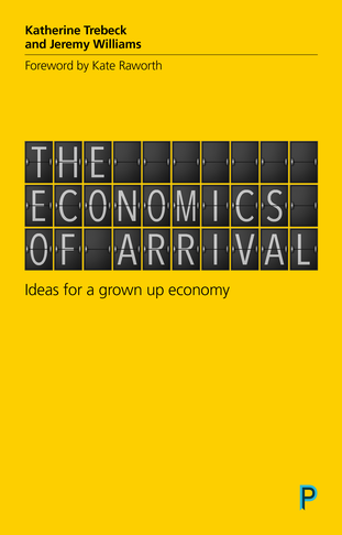 Economics of Arrival - Katherine Trebeck and Jeremy Williams