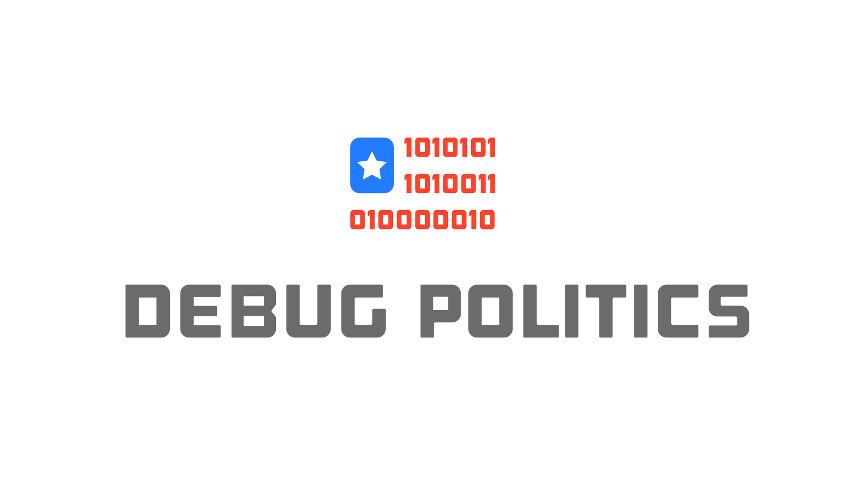 Debug Politics