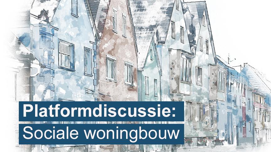Platformdiscussie: sociale woningbouw